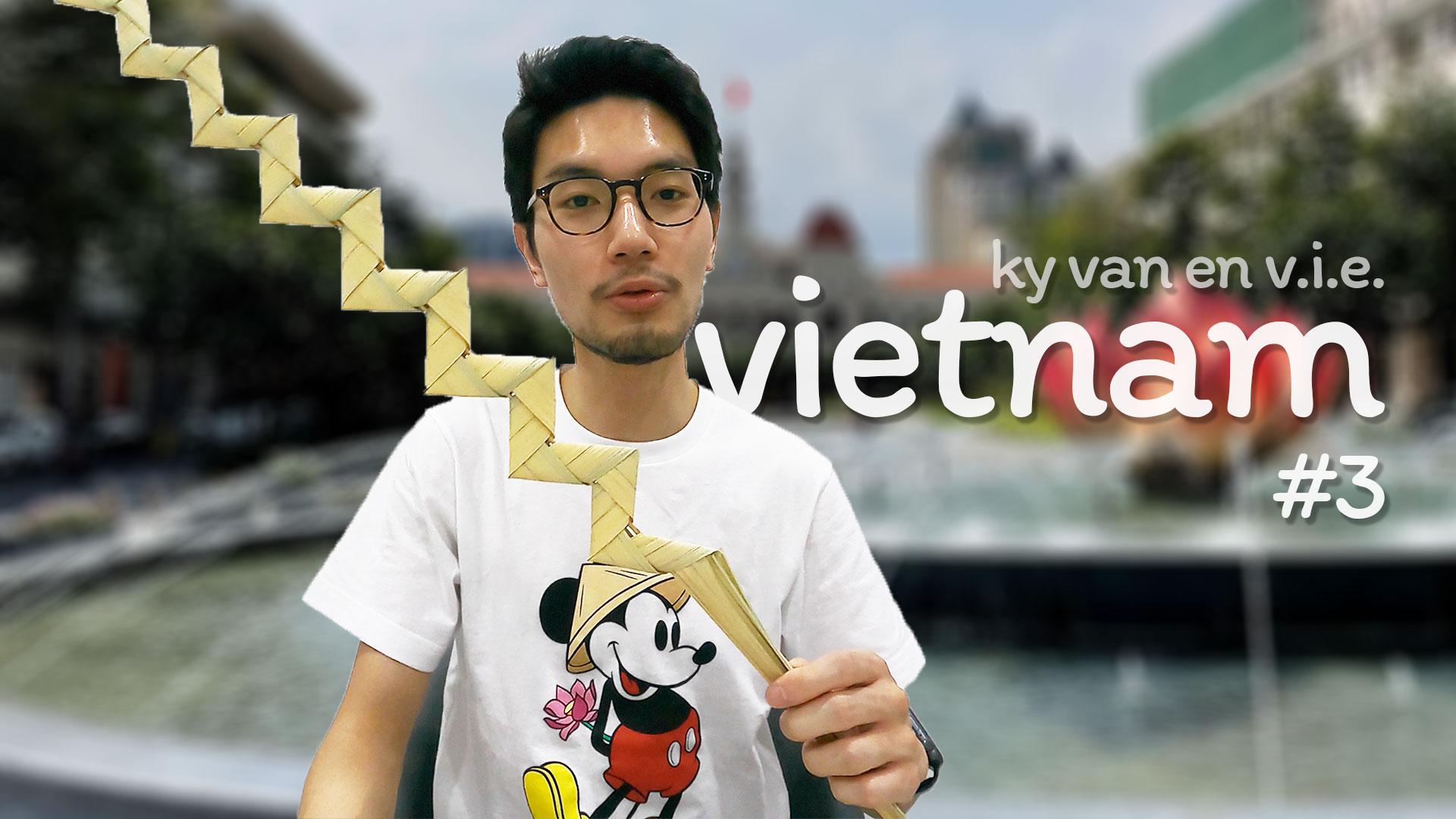 Vlog #3 (au Vietnam)